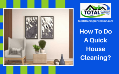 How To Do A Quick House Cleaning?