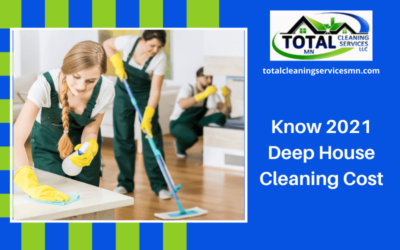 Know 2021 Deep House Cleaning Cost