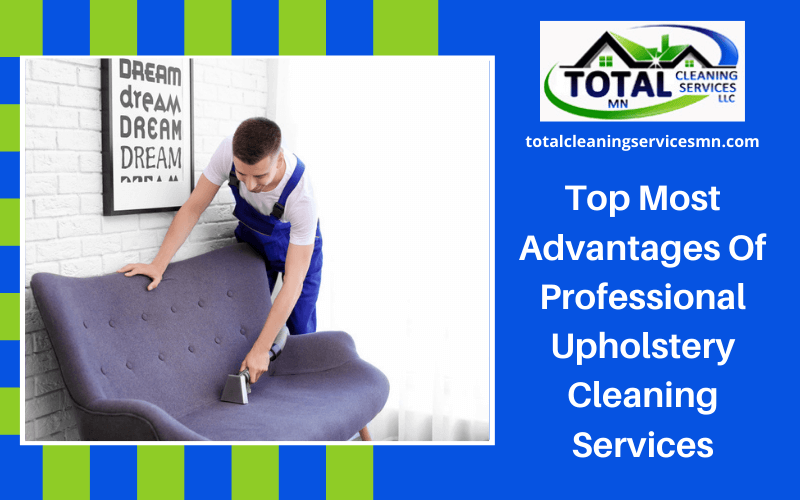 Top Most Advantages Of Professional Upholstery Cleaning Services