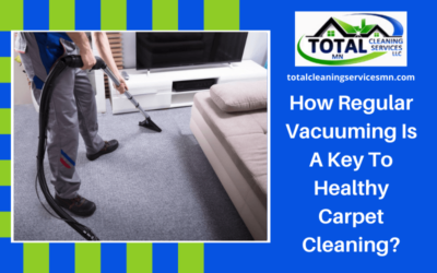 How Regular Vacuuming Is A Key To Healthy Carpet Cleaning?
