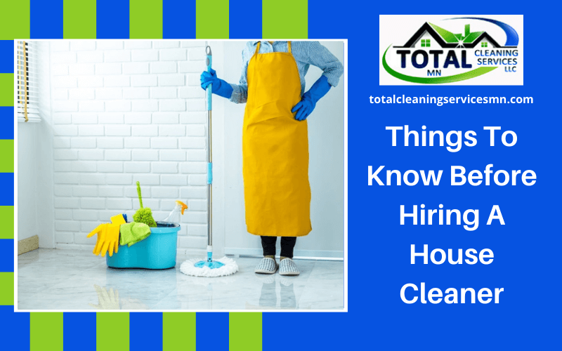 Things To Know Before Hiring A House Cleaner